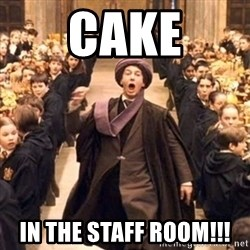professor quirrell - CAKE In the staFf room!!!