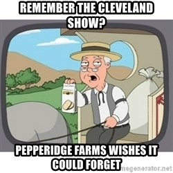Pepperidge Farms Remembers FG - Remember The Cleveland Show? Pepperidge Farms wishes it could forget