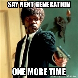 Jules Say What Again - Say Next Generation One More Time