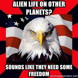 Bald Eagle - alien life on other planets? Sounds like they need some freedom