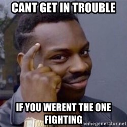 Roll Safesdsds - Cant get In trouble If you werent the one Fighting