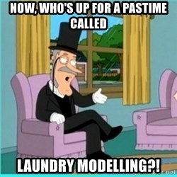 buzz killington - Now, who's up for a pastime called Laundry modelling?!
