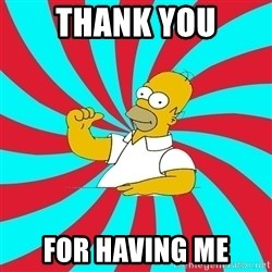 Frases Homero Simpson - Thank you For having me