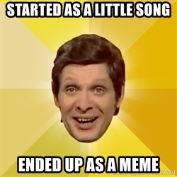 Trolololololll - started as a little song ended up as a meme