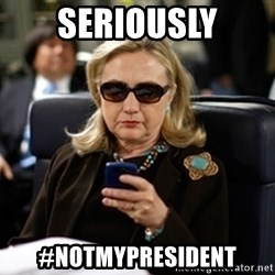 Hillary Clinton Texting - seriously #notmypresident
