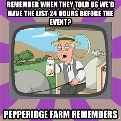 Pepperidge Farm Remembers FG - Remember when they told us we'd have the list 24 hours before the event? pepperidge farm remembers