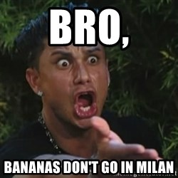 Angry Guido  - Bro, Bananas don't go in milan
