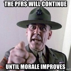 Military logic - the pfrs will continue until morale improves