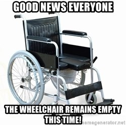 wheelchair watchout - good news everyone the wheelchair remains empty this time!