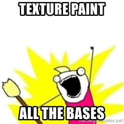 x all the y - Texture paint All the bases