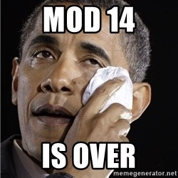 Obama Crying - Mod 14 is over