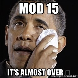 Obama Crying - Mod 15 It's almost over 😢