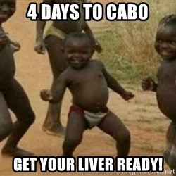 Black Kid - 4 days to cabo Get your liver ready!