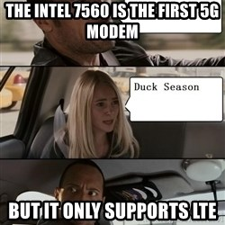 The Rock driving - THE INTEL 7560 Is the first 5G modem But it Only supports lte