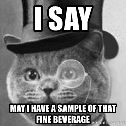 Monocle Cat - i say may i have a sample of that fine beverage