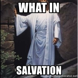 Hell Yeah Jesus - What in SaLvation
