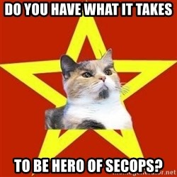 Lenin Cat Red - Do you have what it takes to be hero of secops?