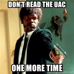 Jules Say What Again - DON'T READ THE UAC ONE MORE TIME