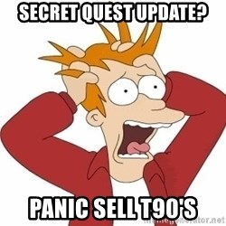 Fry Panic - secret quest update? panic sell t90's