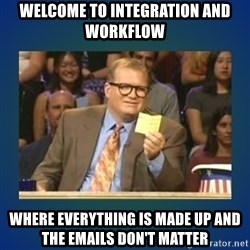 drew carey - welcome to integration and workflow where everything is made up and the emails don't matter