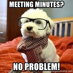 hipster dog - Meeting Minutes? No problem!