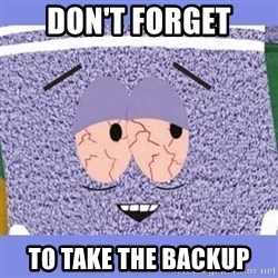 Towelie - Don't forget to take the backup