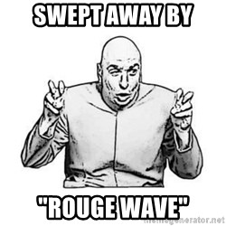 """Sceptical Dr. Evil - swept away by  """"rouge wave"""""""