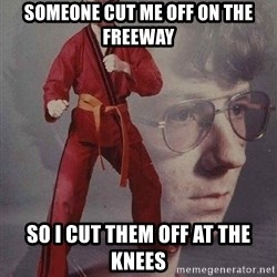 Karate Kyle - Someone cut me off on the freeway so i cut them off at the knees