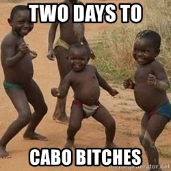 Dancing African Kid - Two days to  Cabo bItches