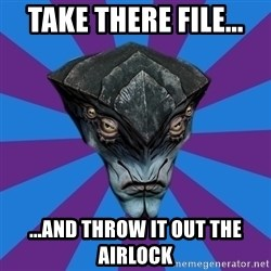 Javik the Prothean - Take there file... ...and throw it out the airlock