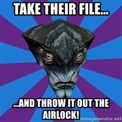 Javik the Prothean - take their file... ...and throw it out the airlock!