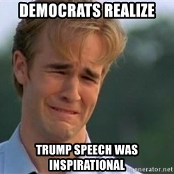 James Van Der Beek - democrats realize trump speech was inspirational