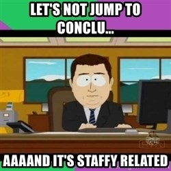 south park it's gone - Let's not jump to conclu... AAAAND It's staffy related