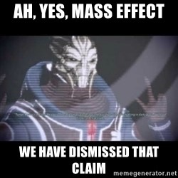Ah, Yes, Reapers - Ah, yes, Mass Effect we have dismissed that claim
