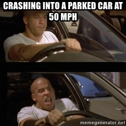 Vin Diesel Car - crashing into a parked car at 50 mph