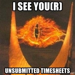 Eye of Sauron - I see you(r) unsubmitted timesheets