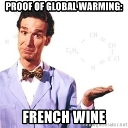 Bill Nye - Proof Of Global Warming: French Wine