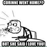 Cereal Guy Spit - Corinne went Home??  But she said i love You!