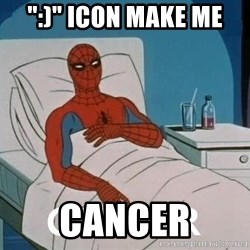 """Cancer Spiderman - """":)"""" icon make me cancer"""