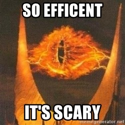 Eye of Sauron - SO EFFIcent It's scary