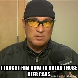 Steven Seagal Mma -  I taught him how to break those beer cans