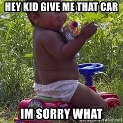Swagger Baby - hey kid give me that car im sorry what