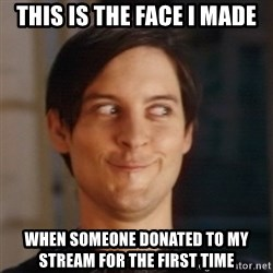 Peter Parker Spider Man - This is The face i made When someone donated to my stream for the first time