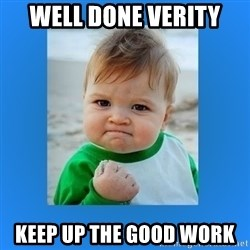 yes baby 2 - Well done verity Keep up the good work