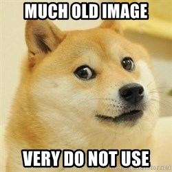 Dogeeeee - much old image very do not use