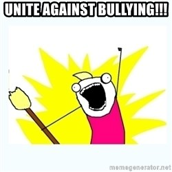 All the things - Unite against bullying!!!