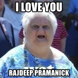 Fat Woman Wat - I love you RAJDEEP PRAMANICK