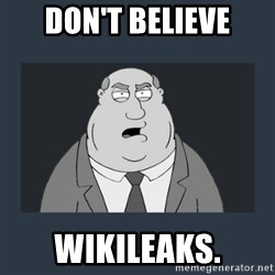 Family Guy Smoke - DON'T BELIEVE WIKILEAKS.