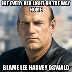 Jesse Ventura - hit every red light on the way home blame lee harvey oswald