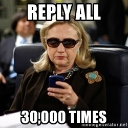 Hillary Clinton Texting - Reply all 30,000 times